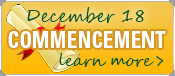 December 19, Commencement, Learn More >