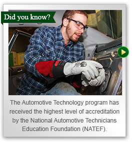 The Automotive Technology Program has received the highest level of accreditation by the National Automotive Technicians Education Foundation.