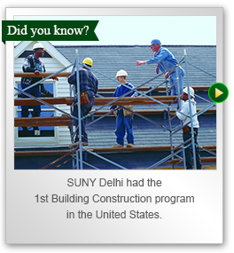 SUNY Delhi had the first Building Construction program in the U.S.