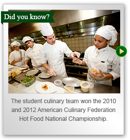 The student culinary team won the 2010 and 2012 American Culinary Federation Hot Foods National Championship.
