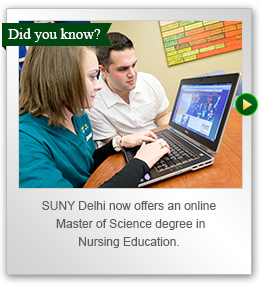 SUNY Delhi now offers an online Master of Science degree in Nursing Education.
