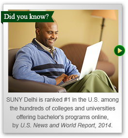 SUNY Delhi is ranked number one in the U.S. among hundreds of colleges and universities offering bachelors degree programs online, by U.S. News and World Report 2014.