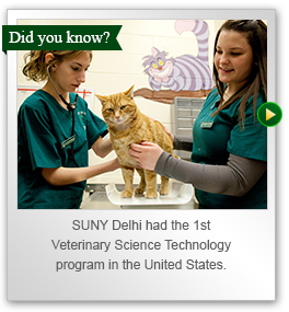 SUNY Delhi had the first Veterinary Science Technology Program in the U.S.