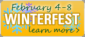 Winterfest, February 4-8, learn more >